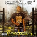 O.T.M. 3 (Something Out Of Nothing) by Young Moose