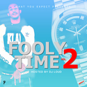 Fooly Time Vol.2 by Dj Loud