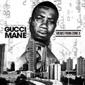 Views From Zone 6 Gucci Mane