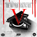 The Muther F*cking Mix 5 DJ Young Shawn