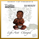 Life Ain't Changed by Trillie Montana