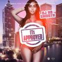 Its Approved  by DJ HB Smooth