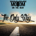 The Only Way by TomTomOnTheBeat