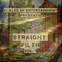 Straight Filth Vol. 1 by Scaled Up Ent.