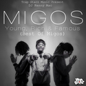 Young Rich & Famous (Best Of Migos) by Migos