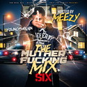 The Muther F*cking Mix 6 (Hosted By Meezy) by DJ Young Shawn