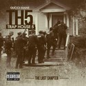 Trap House 5 (The Final Chapter) Gucci Mane