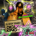 The Digital King 12 (Hosted by Bill Thousand) by DJ Eddy Starks