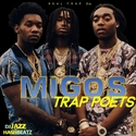 Migos Trap Poets hosted by DJ Jazz  by Migos