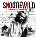 Ain't No Stoppin Me by Snootie Wild