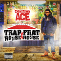 Trap House x Frat House by ChinaTown Ace