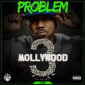 Mollywood 3: The Relapse (B Side) by Problem