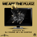 We Are The Plugz by DJ Young JD
