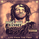 LIVE From The Trap by Dope Boy Bandit