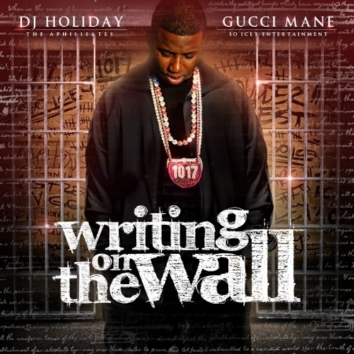Gucci Mane - Writing on the Wall | Spinrilla