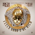 Feels Good 2 Be Rich by Rich The Kid