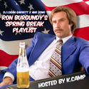 Ron Burgundy's Spring Break Playlist Hosted By K Camp by Logan Garrett