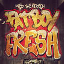 Fat Boy Fresh by Fred The Godson