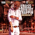 Cross Country Trappin by Young Dolph