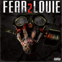 Fear Louie 2 by Louie Black