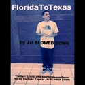 FloridaToTexas by Jai Slowed Down